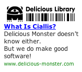 What is Ciallis? Delicious Monster doesn't know either.  Be we do make good software!